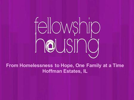 From Homelessness to Hope, One Family at a Time Hoffman Estates, IL.