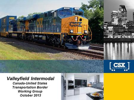 Valleyfield Intermodal Canada-United States Transportation Border Working Group October 2013.