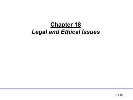 Chapter 18 Legal and Ethical Issues Ch 18. Do involuntarily committed patients have the right to refuse treatment? Do involuntarily committed patients.