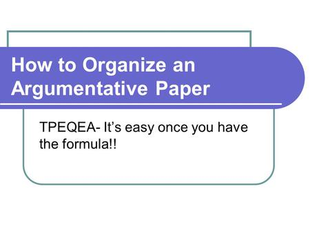 How to Organize an Argumentative Paper