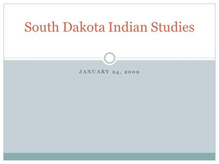 JANUARY 24, 2009 South Dakota Indian Studies. HAU!  on.htm.