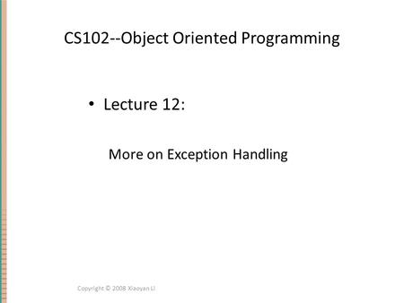 CS102--Object Oriented Programming