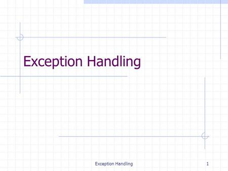 Exception Handling1. 2 Exceptions  Definition  Exception types  Exception Hierarchy  Catching exceptions  Throwing exceptions  Defining exceptions.