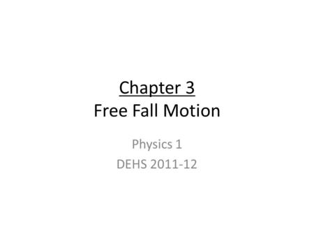 Chapter 3 Free Fall Motion