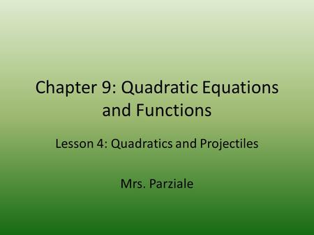 Chapter 9: Quadratic Equations and Functions