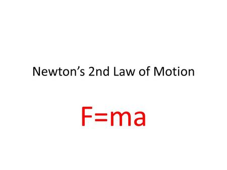 Newton's 2nd Law of Motion F=ma. units Multiple forces can be exerted on an object at the same time.