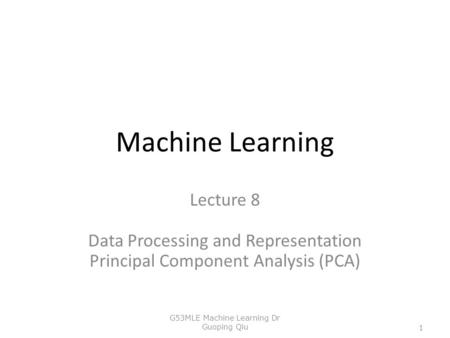Machine Learning Lecture 8 Data Processing and Representation