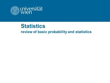 Statistics review of basic probability and statistics.