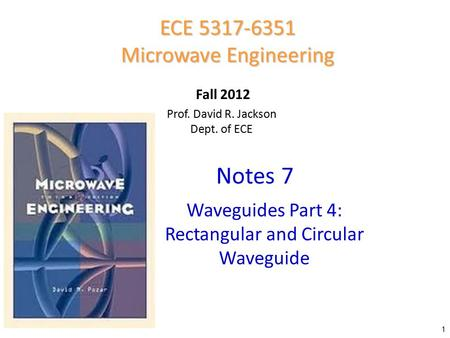 Notes 7 ECE Microwave Engineering Waveguides Part 4: