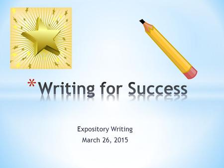 Expository Writing March 26, 2015. Organization/Progression * Appropriate and logical organizational structure. * Clear thesis statement focused on the.