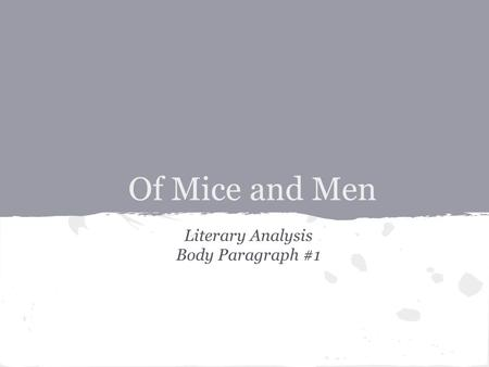 Of Mice and Men Literary Analysis Body Paragraph #1.
