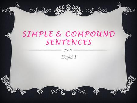 Simple & compound sentences