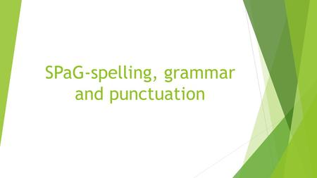 SPaG-spelling, grammar and punctuation. The SPAG test includes questions that assess the following elements of the English curriculum:  Sentence grammar.