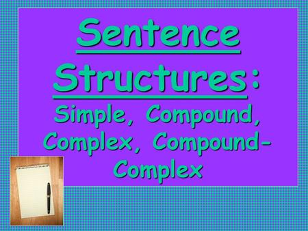 sentence structures simple compound complex compound complex