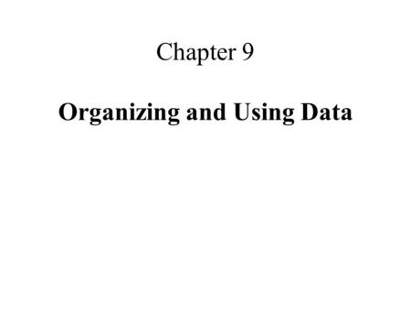 Chapter 9 Organizing and Using Data. Using Data behavior therapy uses data to plan and evaluate the effectiveness of interventions current data on antecedents,