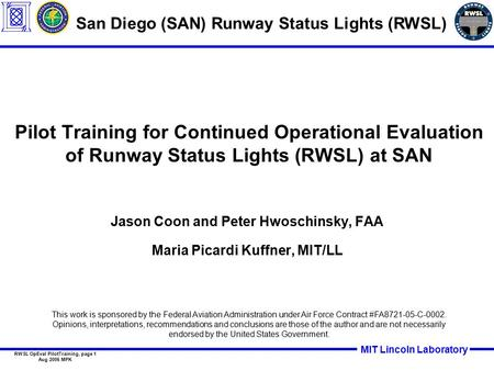 MIT Lincoln Laboratory RWSL OpEval PilotTraining, page 1 Aug 2006 MPK Pilot Training for Continued Operational Evaluation of Runway Status Lights (RWSL)
