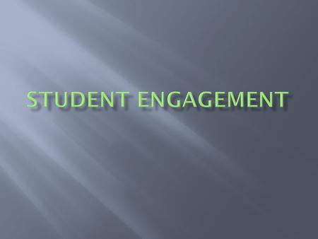"""Student engagement in learning is also strongly correlated to increased student retention"" (Tinto 1997).)."