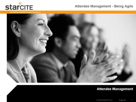C O N F I D E N T I A L 4-May-15 1 Attendee Management - Being Agile Attendee Management.