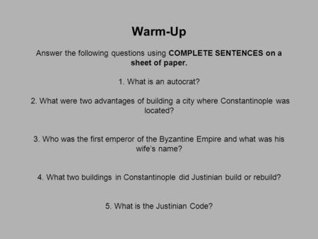 Warm-Up   Answer the following questions using COMPLETE SENTENCES on a sheet of paper.   1. What is an autocrat?    2. What were two advantages of building.