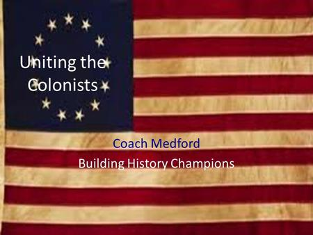 Uniting the Colonists Coach Medford Building History Champions.
