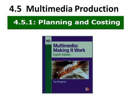 4.5 Multimedia Production