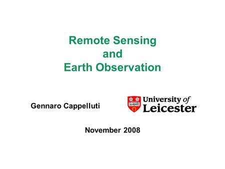 Remote Sensing and Earth Observation November 2008 Gennaro Cappelluti.