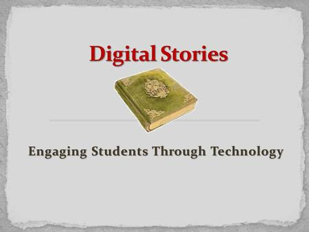 Engaging Students Through Technology. Objectives: Objectives: Learn how to upload photos, add text, narrate, and add text, narrate, and incorporate music.
