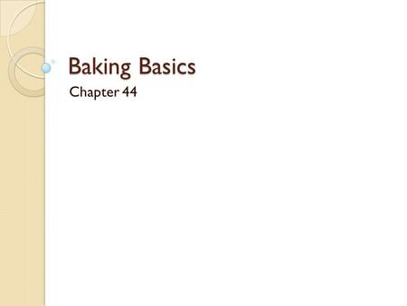 Baking Basics Chapter 44.