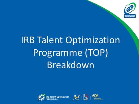 IRB Talent Optimization Programme (TOP) Breakdown.