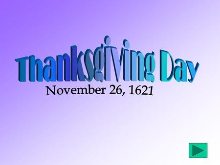 Thanksgiving is Originated! Thanksgiving became a holiday almost 400 years ago, in 1621. The holiday started in Massachusetts when the pilgrims( from.