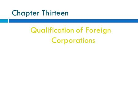 Chapter Thirteen Qualification of Foreign Corporations.
