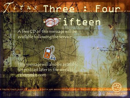 Three : Four - Fifteen A free CD of this message will be available following the service This message will also be available for podcast later in the week.