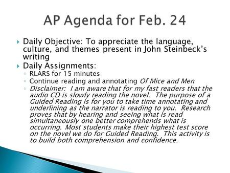 Daily Objective: To appreciate the language, culture, and themes present in John Steinbeck's writing  Daily Assignments: ◦ RLARS for 15 minutes ◦ Continue.
