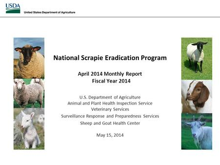 National Scrapie Eradication April 2014 Monthly Report National Scrapie Eradication Program April 2014 Monthly Report Fiscal Year 2014 U.S. Department.