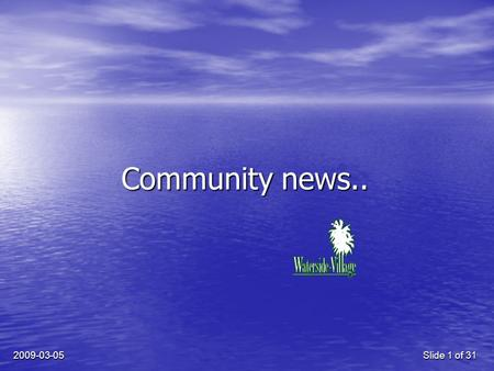 2009-03-05Slide 1 of 31 Community news... 2009-03-05Slide 2 of 31 Nouvelles de la communauté…