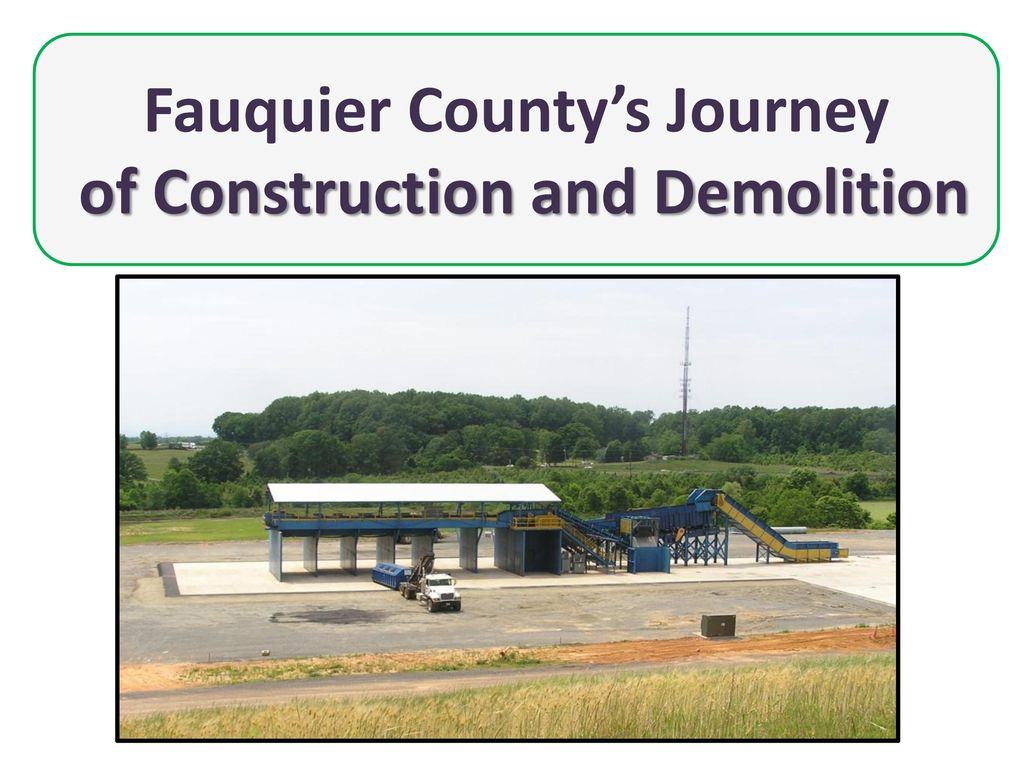 Fauquier County S Journey Of Construction And Demolition Ppt Download