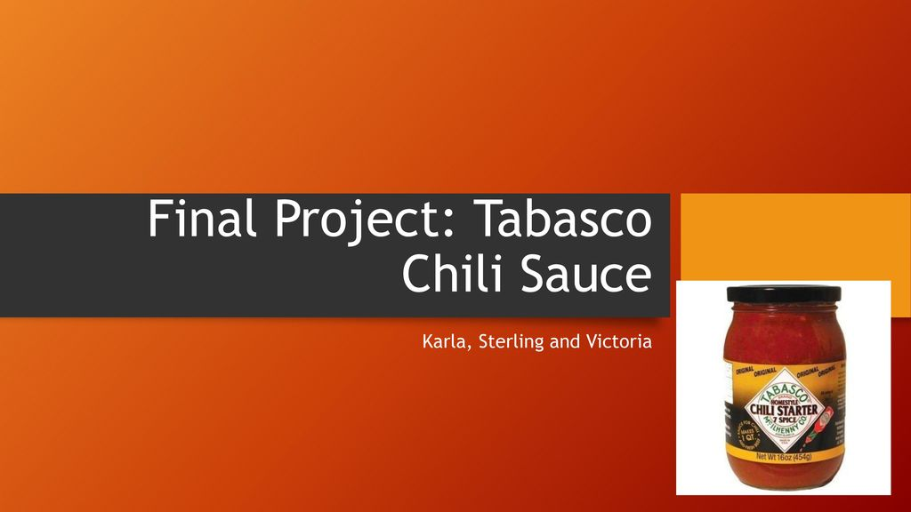 Final Project Tabasco Chili Sauce Ppt Download