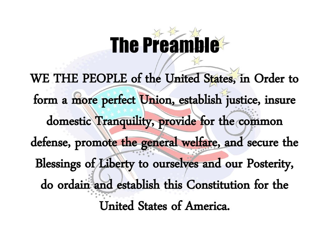 The Preamble We The People Of The United States In Order To Form A More Perfect Union Establish Justice Insure Domestic Tranquility Provide For Ppt Download