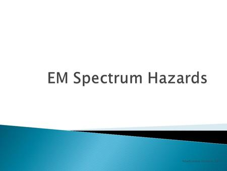 Noadswood Science, 2011.  To understand the hazards caused by some wavelengths of the electromagnetic spectrum Monday, May 04, 2015.
