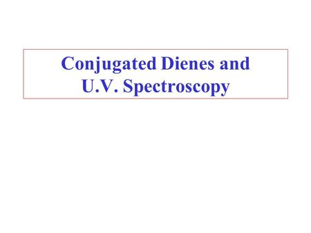 Conjugated Dienes and U.V. Spectroscopy. Some Dienes.