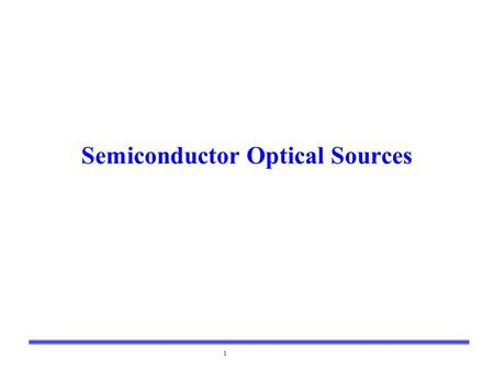 Semiconductor Optical Sources