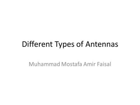 Different Types of Antennas