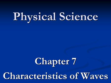 Chapter 7 Characteristics of Waves