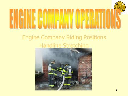1 Engine Company Riding Positions Handline Stretching.