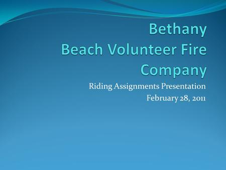 Riding Assignments Presentation February 28, 2011.