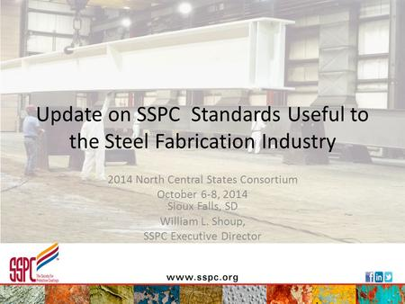 Update on SSPC Standards Useful to the Steel Fabrication Industry