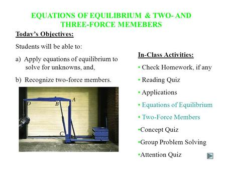 EQUATIONS OF EQUILIBRIUM & TWO- AND THREE-FORCE MEMEBERS