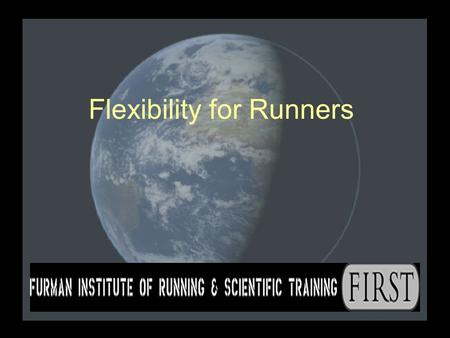"Flexibility for Runners. ""The more flexible the athlete is, the better the athlete can become."" Greg Welch."