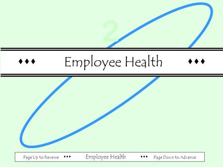 Page Up to Reverse  Employee Health  Page Down to Advance  Employee Health  2.