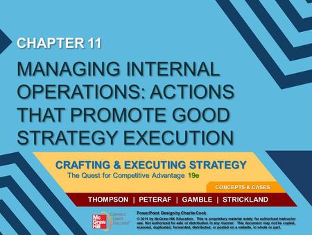 CHAPTER 11 MANAGING INTERNAL OPERATIONS: ACTIONS THAT PROMOTE GOOD STRATEGY EXECUTION.